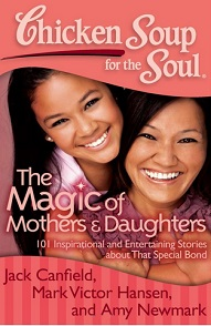 Chicken Soup for the Soup: Magic of Mothers and Daughters